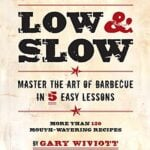 Low and Slow: Mastering the Art of Barbecue cookbook