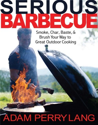 Serious barbecue by Adam Perry Lang